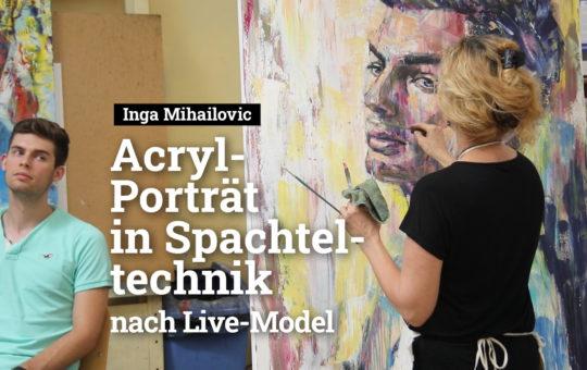 Inga Mihailovic Live-Video Acryl-Portrait in Spachteltechnik 2019